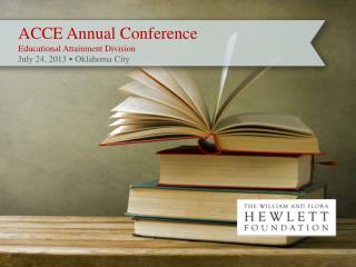 ACCE Annual Conference Educational Attainment Division July 24, 2013 •  Oklahoma City