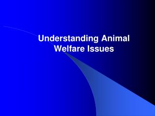 Understanding Animal Welfare Issues