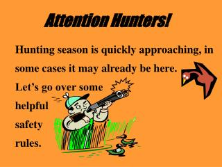 attention hunters