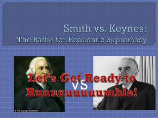 Smith vs. Keynes: The Battle for Economic Supremacy