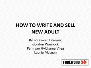 HOW TO WRITE AND  SELL NEW  ADULT