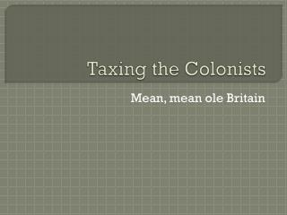 Taxing the Colonists