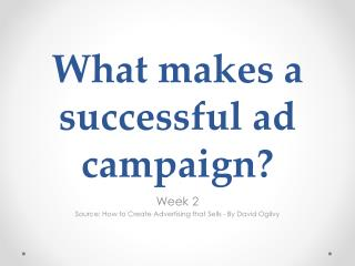 What makes a successful ad campaign?