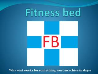 Fitness  bed