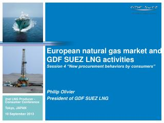 "European natural gas market and GDF SUEZ LNG activities Session 4 ""New procurement behaviors by consumers"""