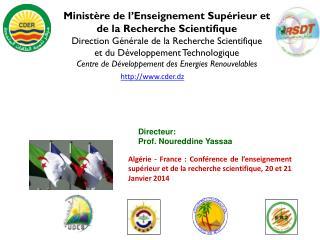 Ministère de l'Enseignement Supérieur et  de  la Recherche Scientifique Direction Générale de la Recherche Scientifique