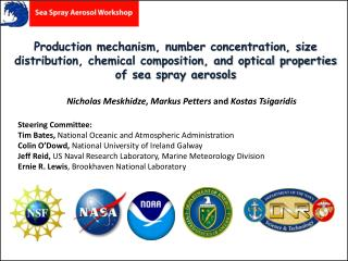 Production mechanism, number concentration, size distribution, chemical composition, and optical properties of sea spra