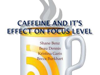 Caffeine and it's effect on focus level