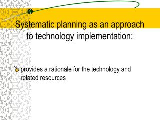 systematic planning as an approach to technology implementation: