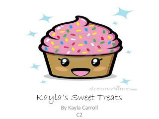 Kayla�s Sweet Treats