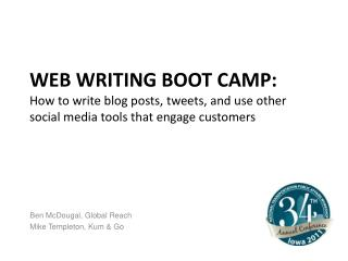 WEB WRITING BOOT CAMP: How  to write blog  posts ,  tweets,  and  use other  social media tools that engage  customers