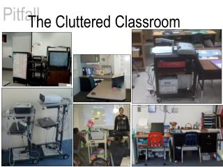 The Cluttered Classroom