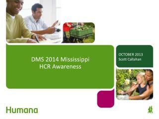 DMS 2014 Mississippi                        HCR Awareness