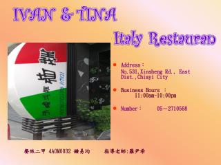 Address : 	No.531,Xinsheng Rd., East Dist.,Chiayi City  Business Hours  :			 11:00am~10:00pm Number :	 05 - 2710568