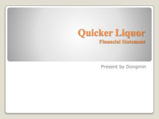 Quicker Liquor Financial Statement