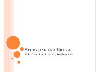 Storyline and Drama
