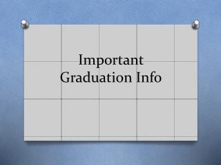 Important Graduation Info