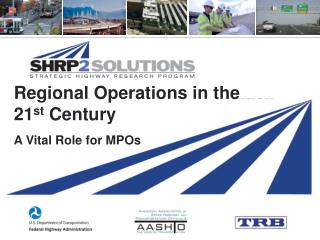 Regional Operations in the 21 st  Century A Vital Role for MPOs