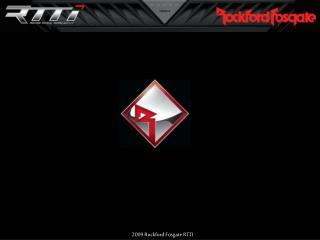 2009 Rockford Fosgate RTTI  Product and Technical Training