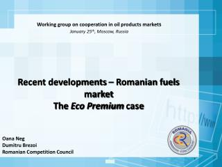 Working group on cooperation in oil products market s January 25 th , Moscow, Russia