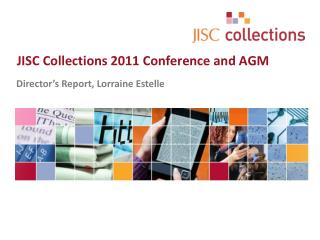 JISC Collections 2011 Conference and AGM