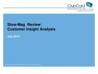 Slow- Mag   Review:  Customer Insight Analysis