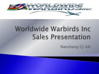 Worldwide Warbirds Inc Sales Presentation