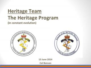 Heritage Team The Heritage Program (in constant evolution)