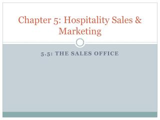 Chapter 5: Hospitality Sales & Marketing