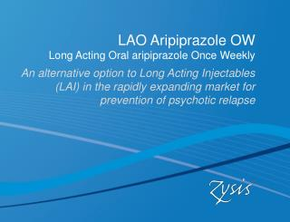 LAO Aripiprazole OW Long Acting Oral aripiprazole Once Weekly