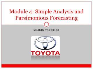 Module  4: Simple Analysis and Parsimonious Forecasting