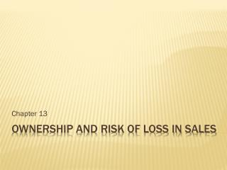 Ownership and Risk of Loss in Sales