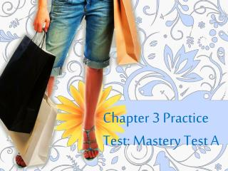 Chapter 3 Practice Test: Mastery Test A