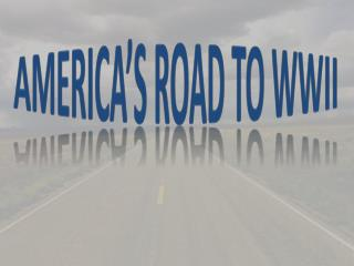 America's Road to WWII