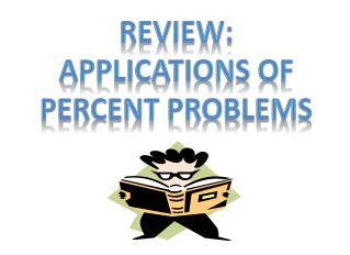 Review:  Applications of Percent problems