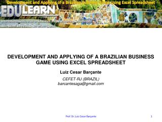 Development and Applying of  a  Brazilian  Business Game  Using  Excel  Spreadsheet