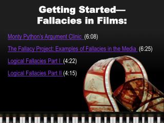 Getting Started— Fallacies in Films: