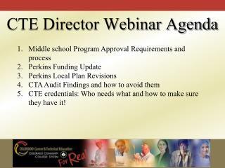 CTE Director Webinar Agenda