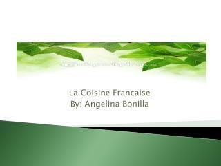 La Coisine Francaise By: Angelina Bonilla
