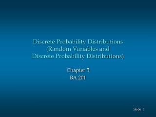 Discrete Probability Distributions (Random Variables and Discrete Probability Distributions)