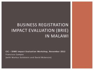 Business Registration Impact Evaluation (BRIE) IN  MalaWI
