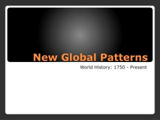 New Global Patterns
