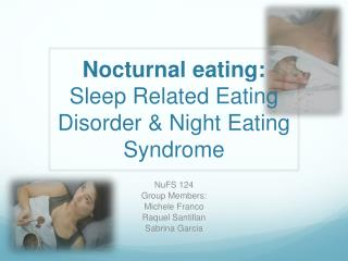 Nocturnal eating:  Sleep Related Eating  D isorder  & N ight  E ating  S yndrome