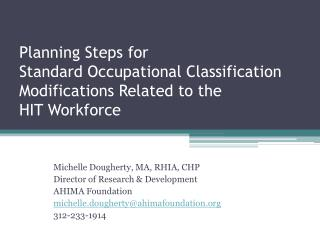 Planning Steps for  Standard Occupational Classification Modifications  R elated to the  HIT Workforce
