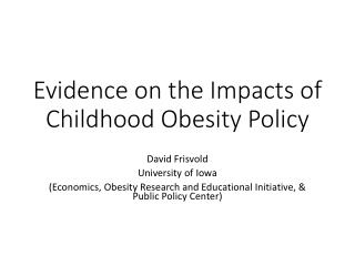 Evidence on the Impacts of Childhood Obesity Policy