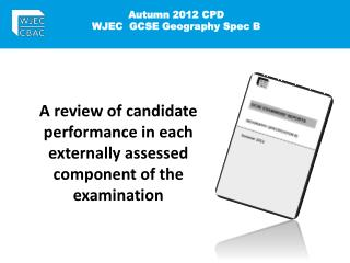 Autumn 2012 CPD   WJEC  GCSE Geography Spec B