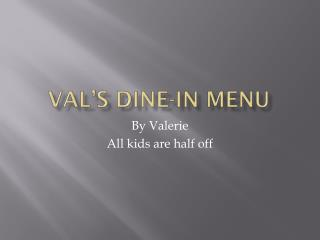 Val's Dine-in menu