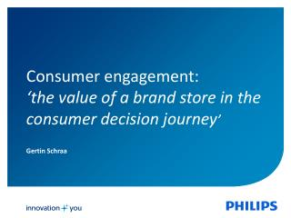 Consumer engagement:  'the value of a brand  store  in the consumer decision journey '