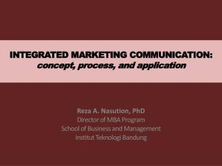 INTEGRATED MARKETING COMMUNICATION:  concept, process, and application