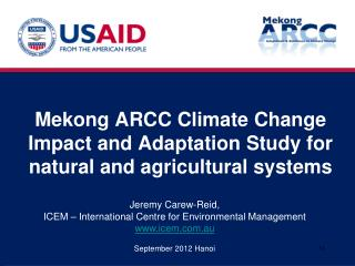 Mekong ARCC Climate Change Impact and Adaptation Study for natural and agricultural systems